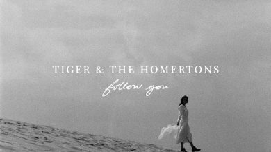 Photo of Tiger & The Homertons – Follow You