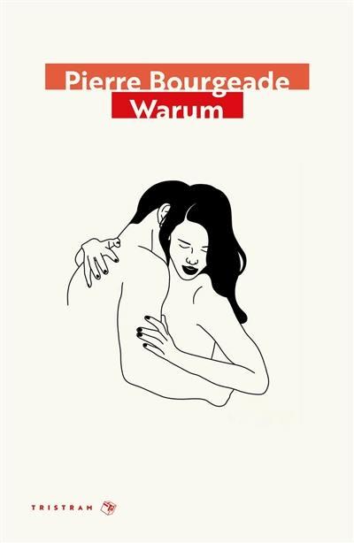 Pierre Bourgeade, Warum, éditions Tristr