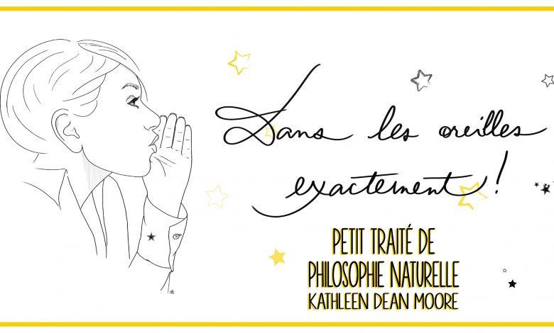 Photo of «Petit Traité de Philosophie Naturelle» de Kathleen Dean Moore