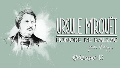 Photo of Honoré de Balzac – Ursule Mirouët – Épisode 12