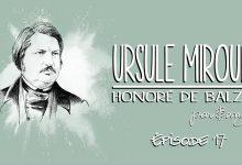 Photo of Honoré de Balzac – Ursule Mirouët – Épisode 17 (fin)