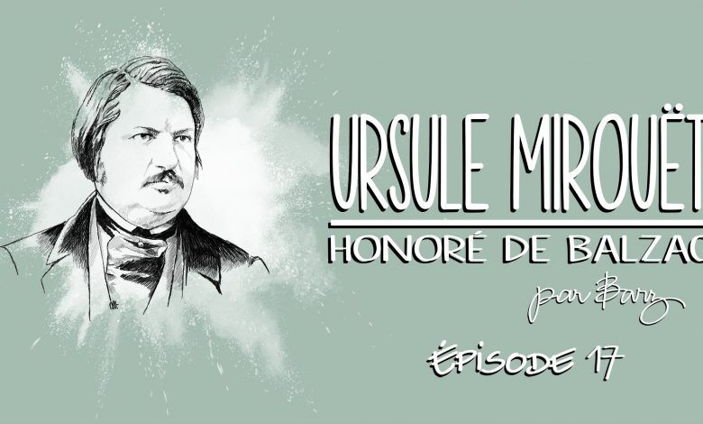 Photo de Honoré de Balzac – Ursule Mirouët – Épisode 17 (fin)