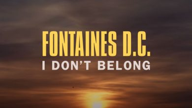 Photo of Fontaines D.C. – I Don't Belong