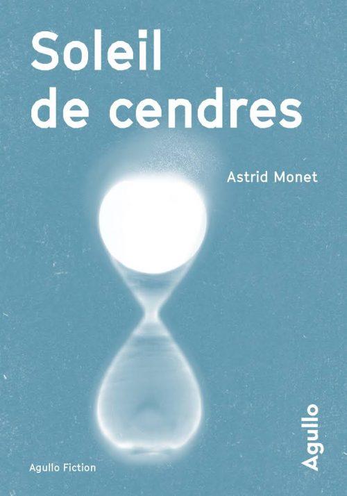 soleil-de-cendres-astrid-monet-agullo-éditions