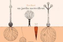 Photo de Un jardin merveilleux de Piret Raud, un conte surprenant à propos de nos racines